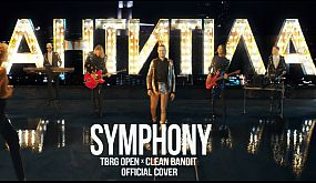 Антитіла – Symphony / TBRG Open x Clean Bandit – Official Cover